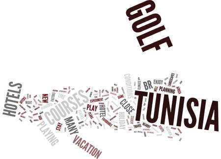 GOLF HOLIDAYS IN TUNISIA ENJOY A NEW EXPERIMENT Text Background Word Cloud Concept
