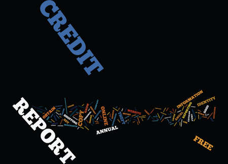FREE ANNUAL CREDIT REPORT WHY YOU MUST GET YOURS Text Background Word Cloud Concept