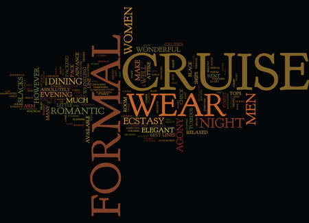 FORMAL CRUISE WEAR NIGHT THE AGONY AND THE ECSTASY Text Background Word Cloud Concept