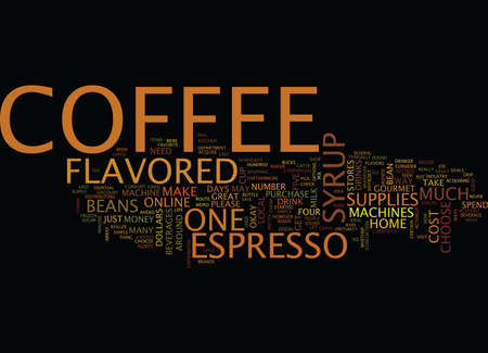 FLAVORED COFFEE SYRUP Text Background Word Cloud Concept