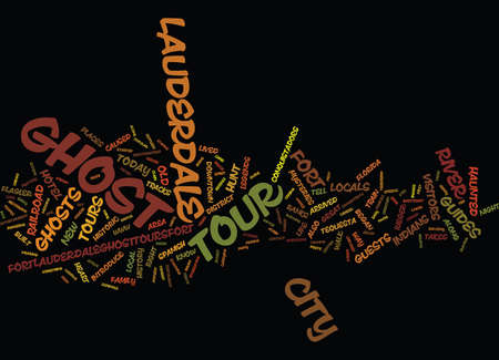 FOR LAUDERDALE GHOST TOURS HUNT THE HAUNTED TONIGHT Text Background Word Cloud Concept