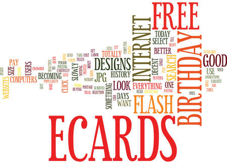 earliest: FREE BIRTHDAY ECARDS HOW TO SEARCH Text Background Word Cloud Concept Illustration