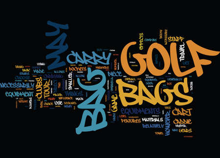 GOLF BAGS WHAT TO CHOOSE Text Background Word Cloud Concept