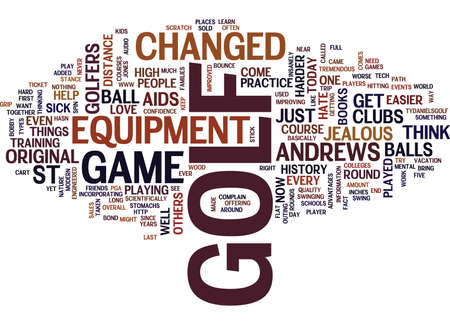 GOLF HAS COME A LONG WAY Text Background Word Cloud Concept