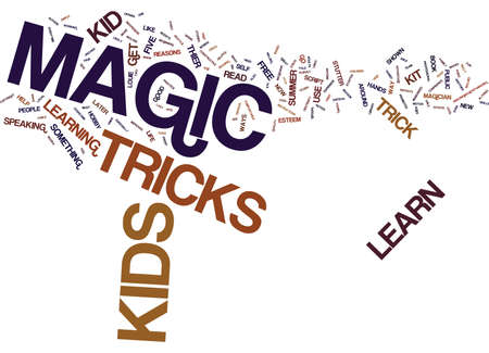 promotes: FIVE REASONS YOUR KIDS SHOULD LEARN A MAGIC TRICK THIS SUMMER Text Background Word Cloud Concept Illustration