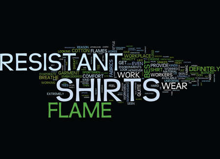 FLAME RESISTANT T SHIRTS Text Background Word Cloud Concept Illustration