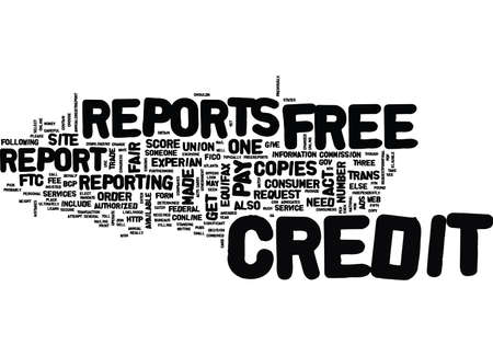 FREE CREDIT REPORTS GET YOURS TODAY Text Background Word Cloud Concept