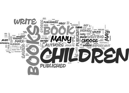 despite: IS IT EASIER TO PUBLISH A CHILDRENS BOOK Text Background Word Cloud Concept