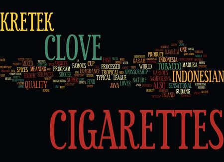 KRETEK CLOVE ZIGARETTEN AUS INDONESISCHEM Text Hintergrund Word Cloud Concept Standard-Bild - 82966923