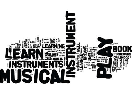 LEARN TO PLAY MUSICAL INSTRUMENT SETS Text Background Word Cloud Concept