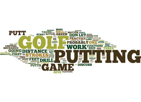 LEARN TO PUTT AND KEEP STROKES IN YOUR BAG Text Background Word Cloud Concept