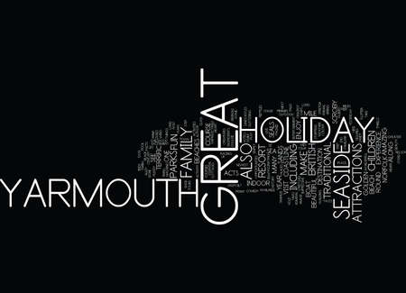 GREAT YARMOUTH FOR THE PERFECT SEASIDE HOLIDAY Text Background Word Cloud Concept Illustration
