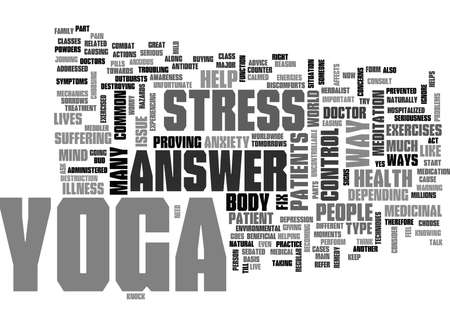 IS YOGA THE ANSWER YOGA THE MEDICINAL FIX Text Background Word Cloud Concept