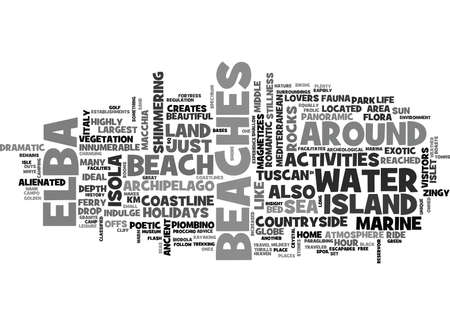 middle: ISOLA D ELBA BEACH HOLIDAYS SHEER HEAVEN FOR NATURE LOVERS Text Background Word Cloud Concept Illustration