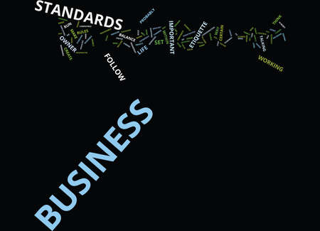 unable: GREAT BUSINESS STANDARDS DO YOU HAVE THEM Text Background Word Cloud Concept