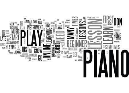 IT S NEVER TOO LATE TO TAKE A BEGINNER PIANO LESSON Text Background Word Cloud Concept