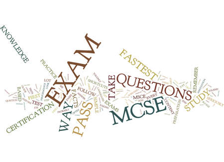 LEARN THE FASTEST WAY TO PASS MCSE EXAM Text Background Word Cloud Concept Illustration
