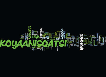 KOYAANISQATSI A NONVERBAL FILM BY GODFREY REGGIO AND RON FRICKE Text Background Word Cloud Concept