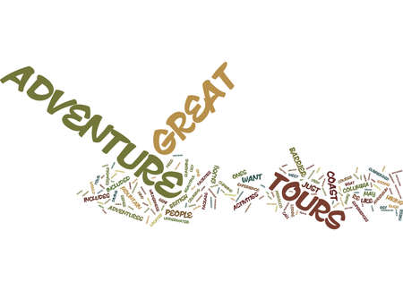 GREAT ADVENTURE TOURS Text Background Word Cloud Concept