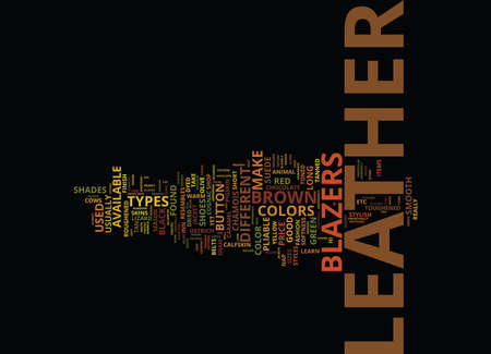 LEATHER BLAZERS LOOK GOOD AND FEEL GOOD Text Background Word Cloud Concept