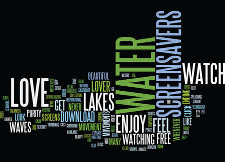 liberal: LAKES SEAS SCREENSAVERS DO YOU LOVE WATER Text Background Word Cloud Concept Illustration
