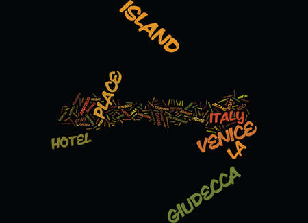 LA GUIDECCA ISLAND IN VENICE ITALY Text Background Word Cloud Concept