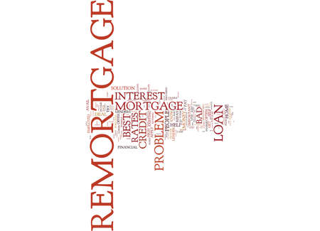 LEARN ABOUT THE PROBLEM REMORTGAGE Text Background Word Cloud Concept