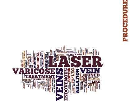 LASER FOR VARICOSE VEINS TIPS ON LASER SURGERY Text Background Word Cloud Concept Illustration