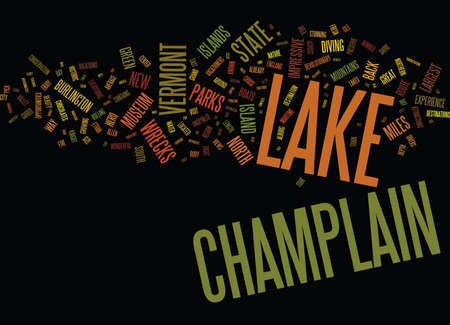 LAKE CHAMPLAIN WAYS TO ENJOY THIS GREAT LAKE Text Background Word Cloud Concept Illustration