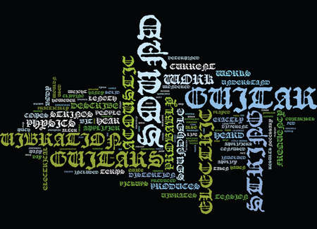 LEARN ABOUT HOW A GUITAR WORKS AND MAKES SOUND Text Background Word Cloud Concept
