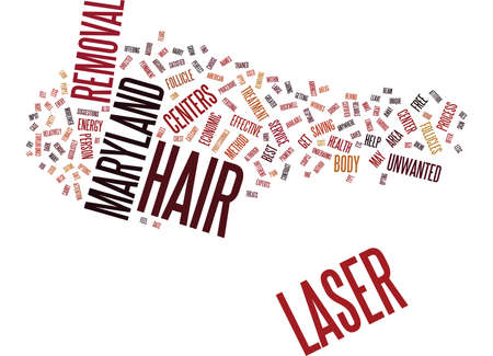 LASER HAIR REMOVAL MARYLAND Text Background Word Cloud Concept Illustration