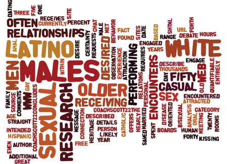 LATINO MEN OFTEN ATTRACTED TO OLDER WHITE MALES Text Background Word Cloud Concept