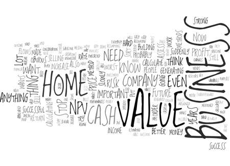 IS THE NPV METHOD ALSO VALID FOR YOUR HOME BUSINESS Text Background Word Cloud Concept Illustration