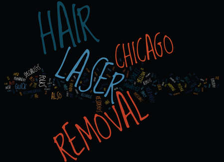 LASER HAIR REMOVAL CHICAGO Text Background Word Cloud Concept Banco de Imagens - 82593048