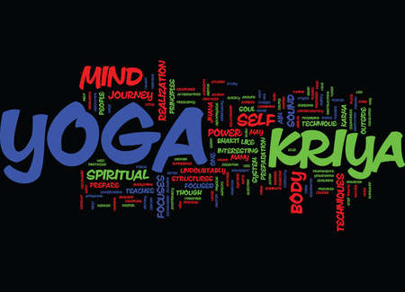 kriya: KRIYA YOGA AND THE NATURE OF THE JOURNEY Text Background Word Cloud Concept Illustration