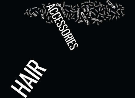 LADIES SHOW OFF YOUR HAIR WITH CUTE HAIR ACCESSORIES Text Background Word Cloud Concept