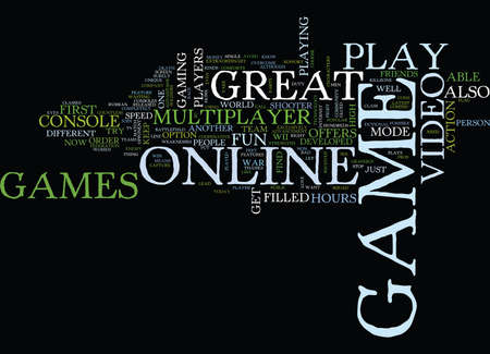 GREAT ONLINE VIDEO GAMES THAT YOU SHOULD PLAY Text Background Word Cloud Concept