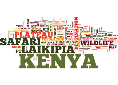 LAIKIPIA PLATEAU IN KENYA Text Background Word Cloud Concept