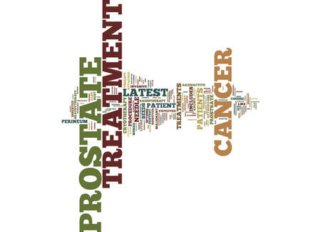 LATEST TREATMENT ON PROSTATE CANCER Text Background Word Cloud Concept Illustration