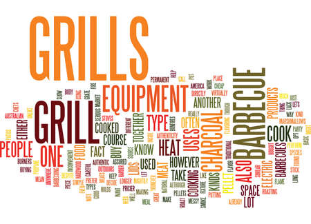 opt: GRILLS WHAT YOU SHOULD KNOW ABOUT THIS BARBECUE EQUIPMENT Text Background Word Cloud Concept Illustration