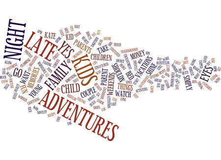 LATE NIGHT ADVENTURES WITH YOUR CHILDREN Text Background Word Cloud Concept