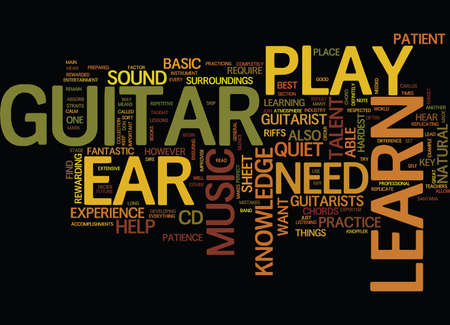 ensuring: LEARN TO PLAY GUITAR BY EAR Text Background Word Cloud Concept