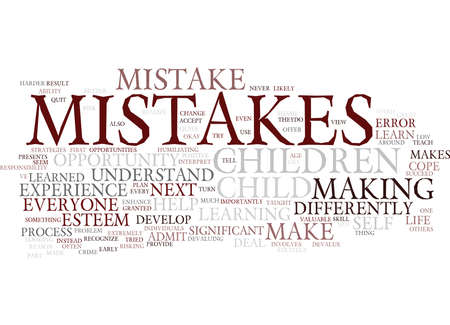 LEARN FROM YOUR MISTAKES AND SO WILL YOUR CHILD Text Background Word Cloud Concept