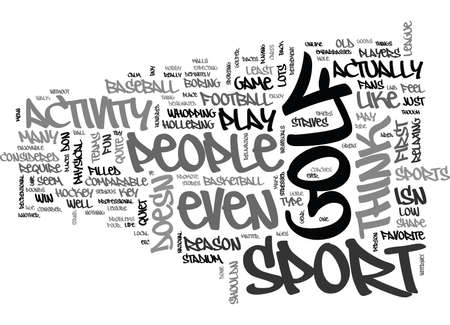 IS GOLF A SPORT Text Background Word Cloud Concept