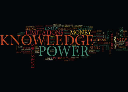 KNOWLEDGE IS NOT POWER Text Background Word Cloud Concept Illustration