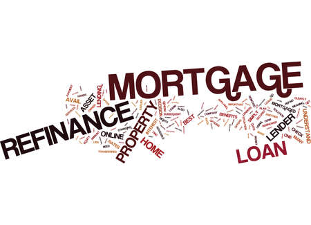LEARN ABOUT REFINANCE MORTGAGE Text Background Word Cloud Concept