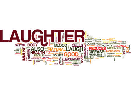 LAUGHTER IS GOOD FOR YOU Text Background Word Cloud Concept