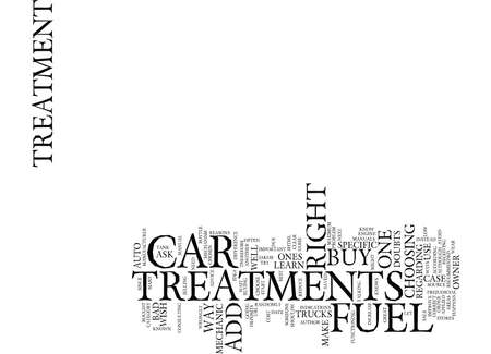 LEARN HOW TO CHOOSE THE RIGHT FUEL TREATMENTS FOR YOUR CAR Text Background Word Cloud Concept