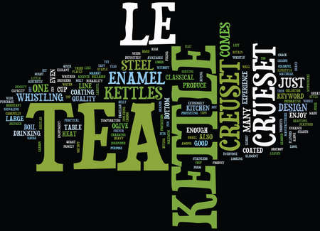 LE CRUESET TEA KETTLE Text Background Word Cloud Concept