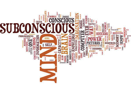 outweighs: THE POWER OF OUR SUBCONSCIOUS MIND Text Background Word Cloud Concept Illustration